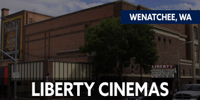 Liberty Cinema - Wenatchee, WA